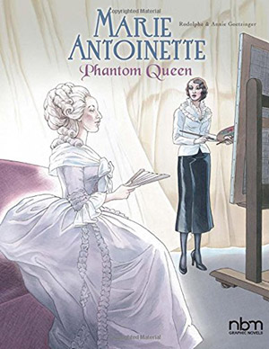 Marie Antoinette, Phantom Queen by Rodolphie and Annie Goetzinger