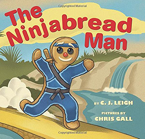 The Ninjabread Man by C.J. Leigh, illustrated by Chris Gall
