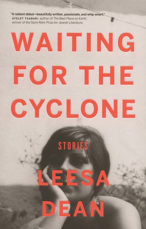 Waiting for the Cyclone: Stories by Leesa Dean