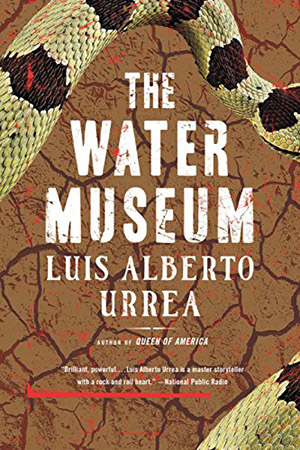 The Water Museum by Luis Alberto Urrea