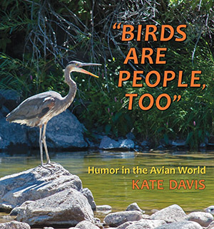 Birds Are People, Too by Kate Davis