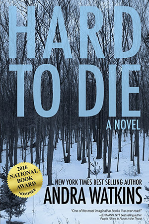 Hard to Die (To Live Forever) by Andra Watkins