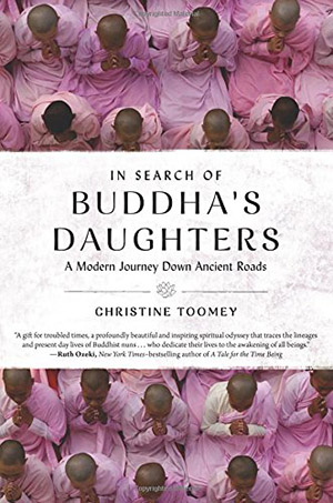 In Search of Buddha's Daughters: A Modern Journey Down Ancient Roads by Christine Toomey