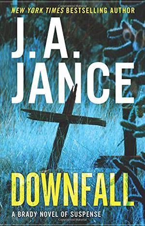 Downfall by J.A. Jance