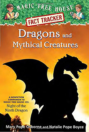 Dragons and Mythical Creatures by Mary Pope Osborne and Natalie Pope Boyce, illustrated by Carlo Molinari