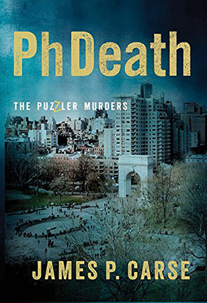 PhDeath: The Puzzler Murders by James Carse