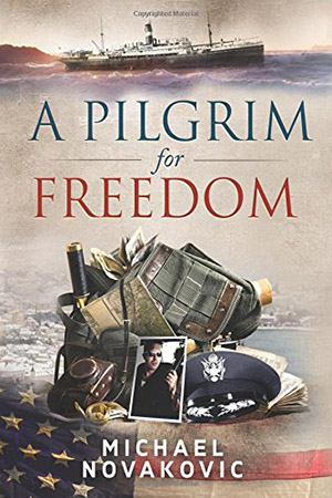 A Pilgrim for Freedom by Michael Novakovic