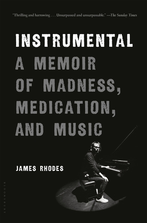 Instrumental: A Memoir of Madness, Medication, and Music by James Rhodes