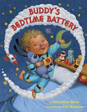 Buddy's Bedtime Battery by Christina Geist, illustrations by Tim Bowers