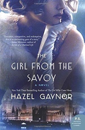 The Girl from The Savoy: A Novel by Hazel Gaynor