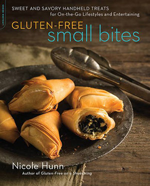 Gluten-Free Small Bites: Sweet and Savory Hand-Held Treats for On-the-Go Lifestyles and Entertaining by Nicole Hunn