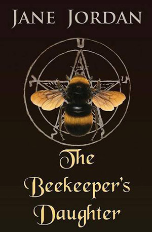 The Beekeeper's Daughter by Jane Jordan