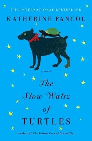 The Slow Waltz of Turtles by Katherine Pancol, translated by William Rodarmor