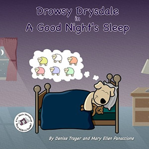Drowsy Drysdale in A Good Night's Sleep by Denise Trager and Mary Ellen Panaccione, illustrated by Greg Pugh