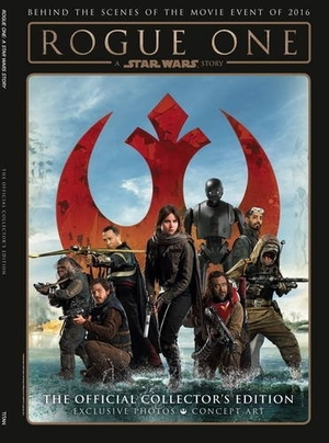 Rogue One: A Star Wars Story – The Official Collector's Edition by Titan