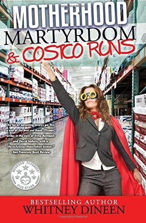 Motherhood Martyrdom and Costco by Whitney Dineen