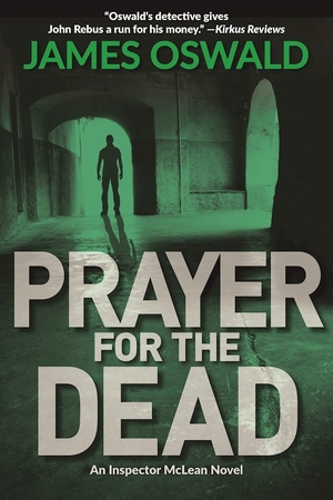 Prayer For The Dead: An Inspector McLean Novel by James Oswald