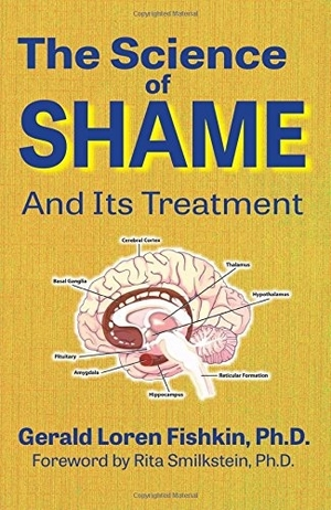 The Science of Shame and Its Treatment by Gerald Loren Fishkin Ph.D.