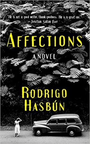 Affections by Rodrigo Hasbún, translated by Sophie Hughes