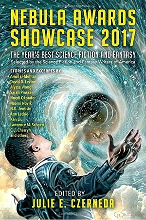 Nebula Awards Showcase 2017 Edited by Julie E. Czerneda