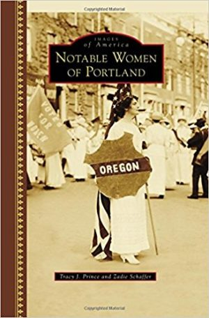 Notable Women of Portland by Tracy J. Prince and Zadie Schaffer