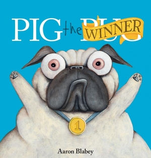Pig the Winner (Pig the Pug) by Aaron Blabey