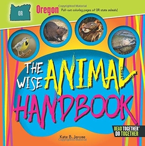 The Wise Animal Handbook Oregon by Kate B. Jerome