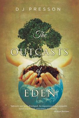 The Outcasts of Eden by D J Presson