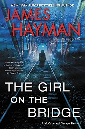The Girl on the Bridge: A McCabe and Savage Thriller by James Hayman