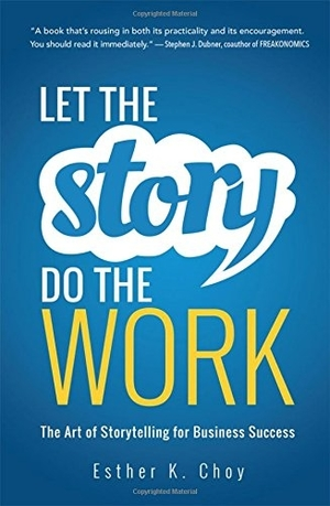 Let the Story Do the Work by Esther K. Choy