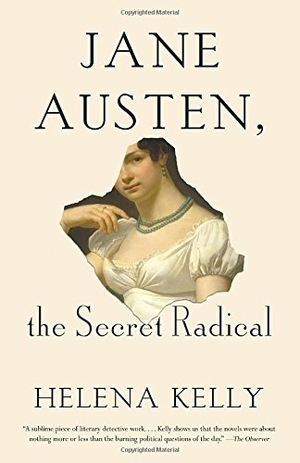 Jane Austen, the Secret Radical by Helena Kelly