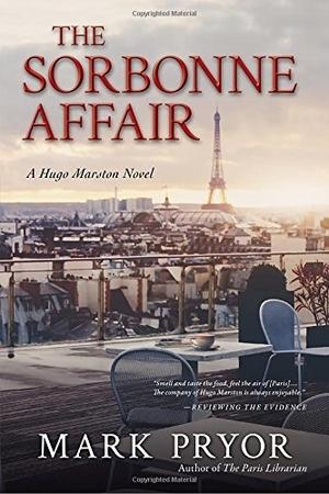 The Sorbonne Affair: A Hugo Marston Novel by Mark Pryor