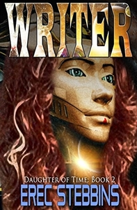 Writer (Daughter of Time, Book 2) by Erec Stebbins