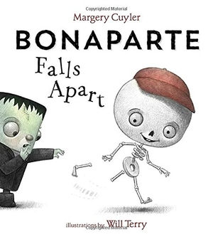 Bonaparte Falls Apart by Margery Cuyler, illustrated by Will Terry
