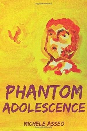 Phantom Adolescence by Michele Asseo