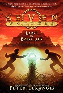 Seven Wonders Book 2: Lost in Babylon by Peter Larangis