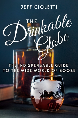 The Drinkable Globe by Jeff Cioletti