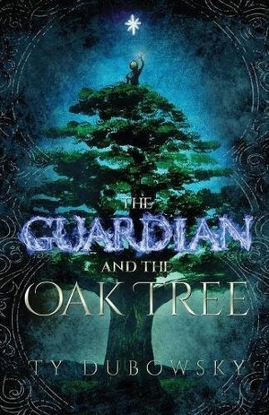 The Guardian and the Oak Tree by Ty Dubowsky