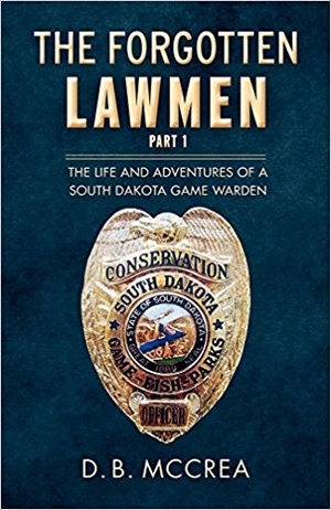 The Forgotten Lawmen Part 1 by D.B. McCrea