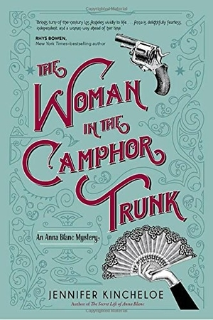 The Woman in the Camphor Trunk: An Anna Blanc Mystery by Jennifer Kincheloe