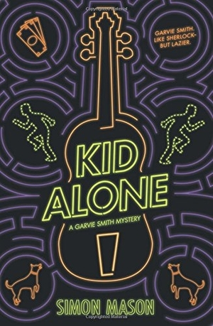Kid Alone: A Garvie Smith Mystery by Simon Mason