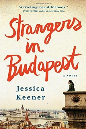 Strangers in Budapest by Jessica Keener