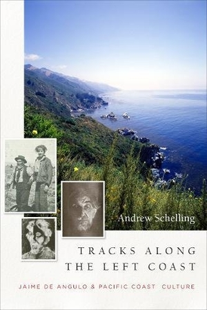 Tracks Along the Left Coast by Andrew Schelling
