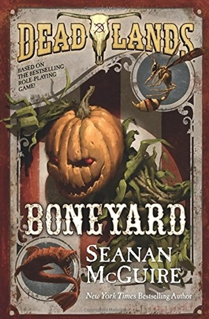Deadlands: Boneyard by Seanan McGuire