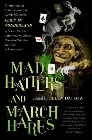 Mad Hatters and March Hares edited by Ellen Datlow