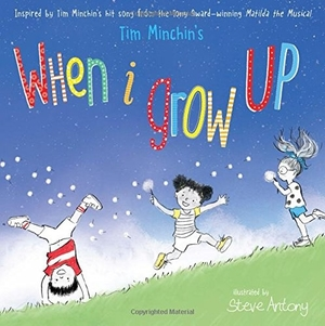 When I Grow Up by Tim Minchin, illustrated by Steve Antony