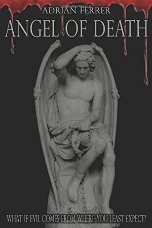 Angel of Death by Adrian Ferrer