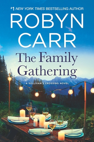 The Family Gathering (Sullivan's Crossing) by Robyn Carr