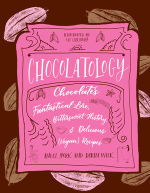 Chocolatology by Angel York and Darin Wick, illustrated by Cat Callaway
