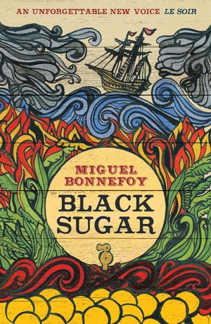 Black Sugar by Miguel Bonnefoy and translated by Emily Boyce